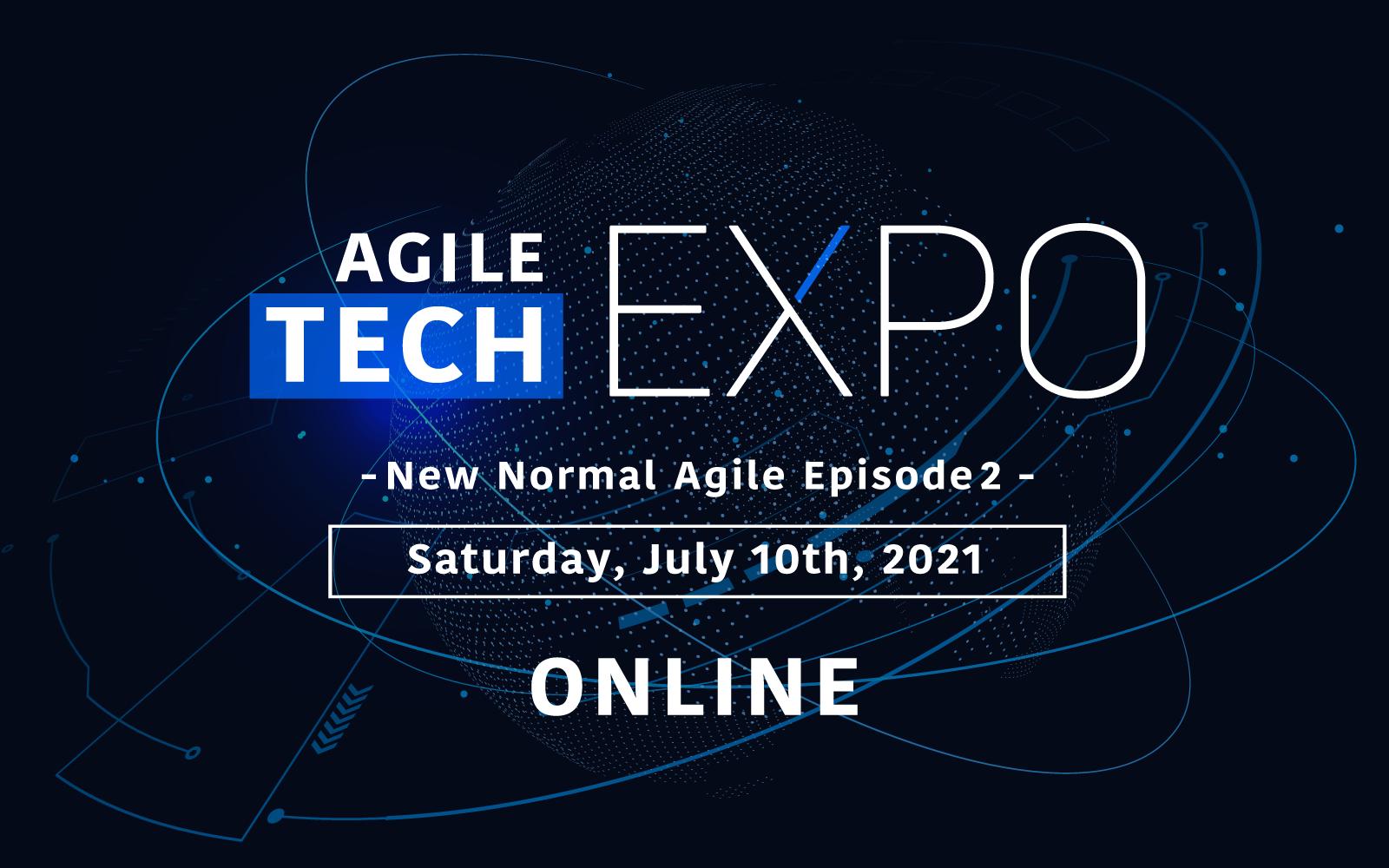 Agile Tech EXPO - New Normal Agile Episode 2 -